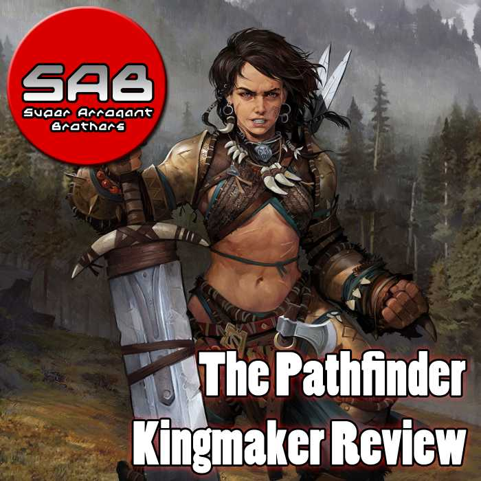 Madcast Media Network - Super Arrogant Bros. - The Pathfinder Kingmaker Review