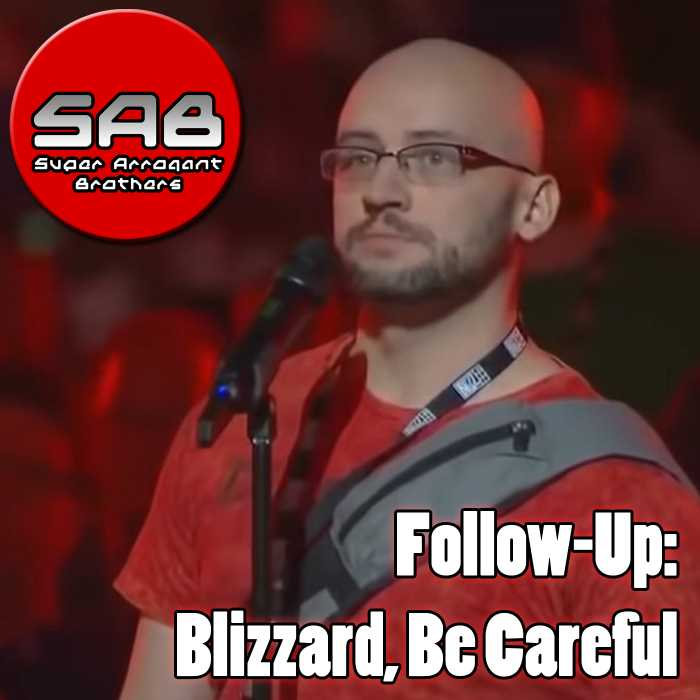 Madcast Media Network - Super Arrogant Bros. - Follow-UP: Blizzard, Be Careful