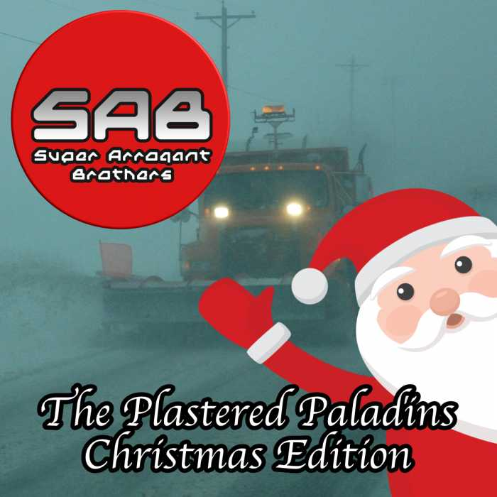 Madcast Media Network - Super Arrogant Bros. - The Plastered Paladins Christmas Edition