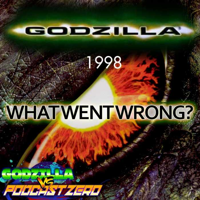 Madcast Media Network - Godzilla vs Podcast Zero - Godzilla 1998 with Betsy Sodaro