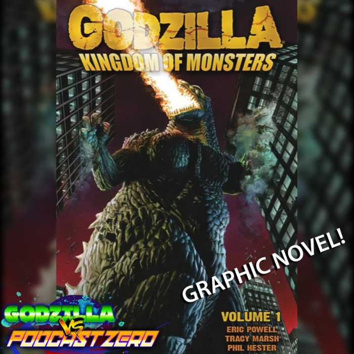 Madcast Media Network - Godzilla vs Podcast Zero - Godzilla Kingdom of Monsters (Graphic Novel) - Yehudi Mercado