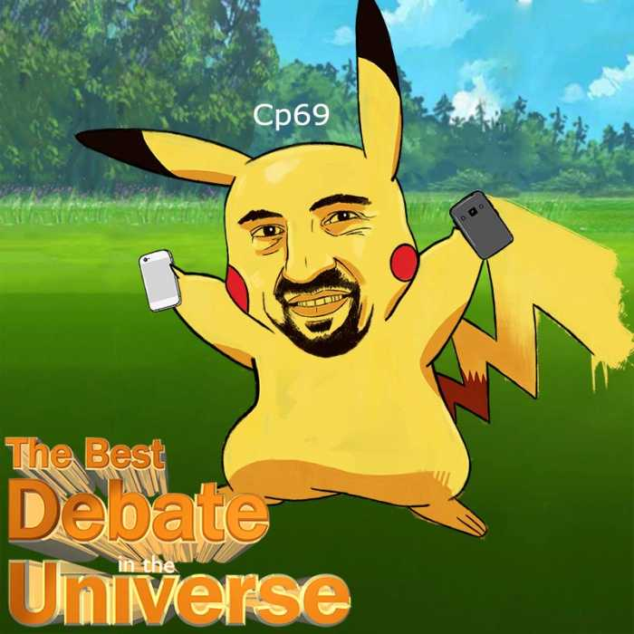 Madcast Media Network - The Best Debate in the Universe - The debate this week is about Pokemon Go: it has over 65 million downloads, so naturally it's going to have its critics. I masterfully debate both sides of the issue.