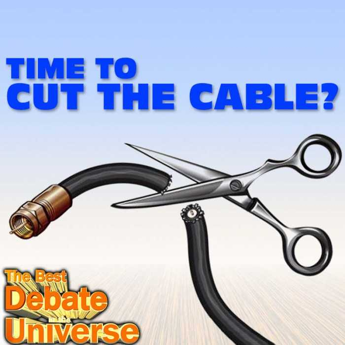 Madcast Media Network - The Best Debate in the Universe - Is cutting the cable worth it, or will consumers end up spending more in the long run?
