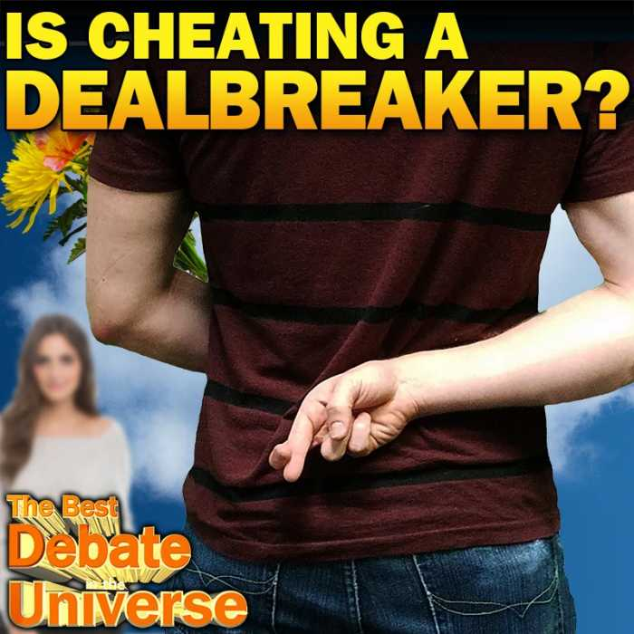 Madcast Media Network - The Best Debate in the Universe - IS CHEATING A DEALBREAKER?