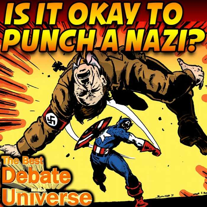 Madcast Media Network - The Best Debate in the Universe - IS IT OKAY TO PUNCH A NAZI?
