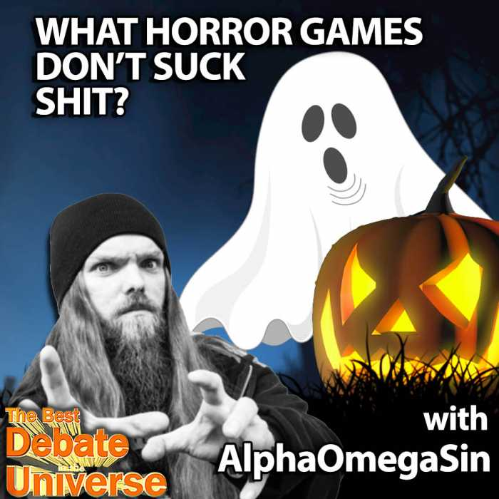 Madcast Media Network - The Best Debate in the Universe - People are always complaining about horror games, yet can't stop playing them because everyone's an idiot except for me. So the debate this week is: WHAT'S A HORROR GAME THAT DOESN'T SUCK SHIT?