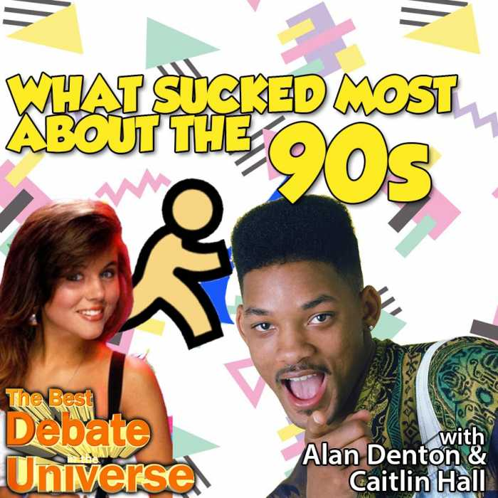 "Madcast Media Network - The Best Debate in the Universe - While a lot of websites that rhyme with ""sludge feed"" reminisce fondly about the 90s, it's also the decade that gave us Kid Rock, shitty sitcoms and Dave Matthews Band. So the debate this week is: WHAT SUCKED MOST ABOUT THE 90s?"