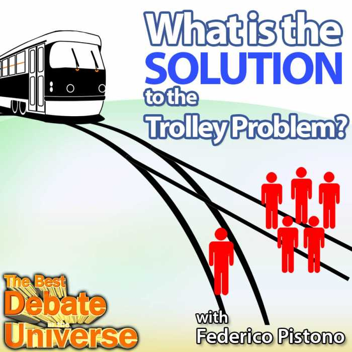 Madcast Media Network - The Best Debate in the Universe - If a train is heading towards a group of pedestrians, but you could switch its track and only hit one person tied to the tracks instead, would you? Which decision is more ethical? That's the trolley problem, and the debate this week is: WHAT IS THE SOLUTION TO THE TROLLEY PROBLEM?