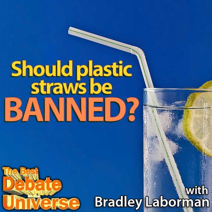 Madcast Media Network - The Best Debate in the Universe - Should plastic straws be banned? Or alternatively, how badly do you want wood pulp in your diet? That's the debate this week: SHOULD PLASTIC STRAWS BE BANNED?
