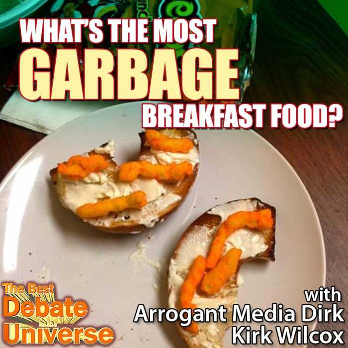 Madcast Media Network - The Best Debate in the Universe - What's the most garbage breakfast food? Captain Dirk, Kirk Wilcox