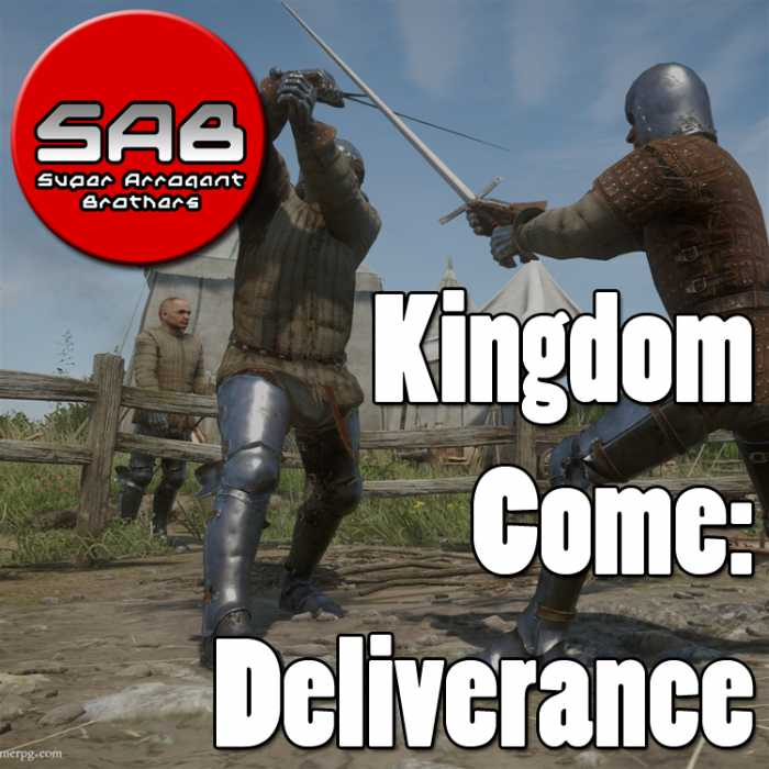 Madcast Media Network - Super Arrogant Bros. - Kingdom Come: Deliverance