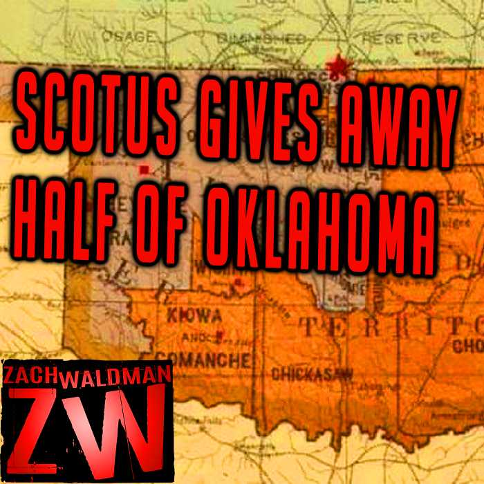 Madcast Media Network - Zach Waldman Show - Supreme Court of USA Gives Half Of Oklahoma to Indian Tribe