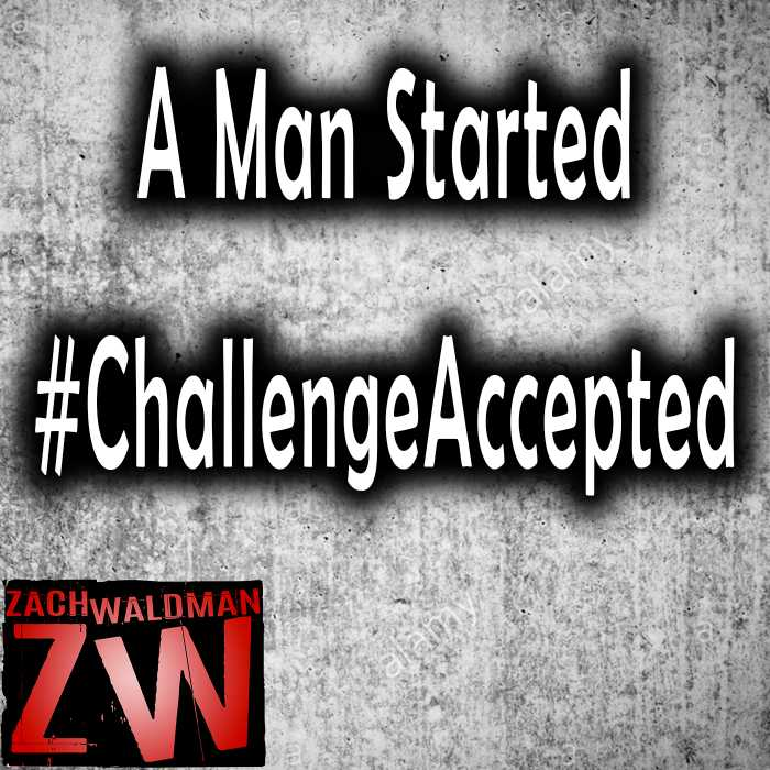 Madcast Media Network - Zach Waldman Show - Challenge Accepted Hashtag Started by a Man!