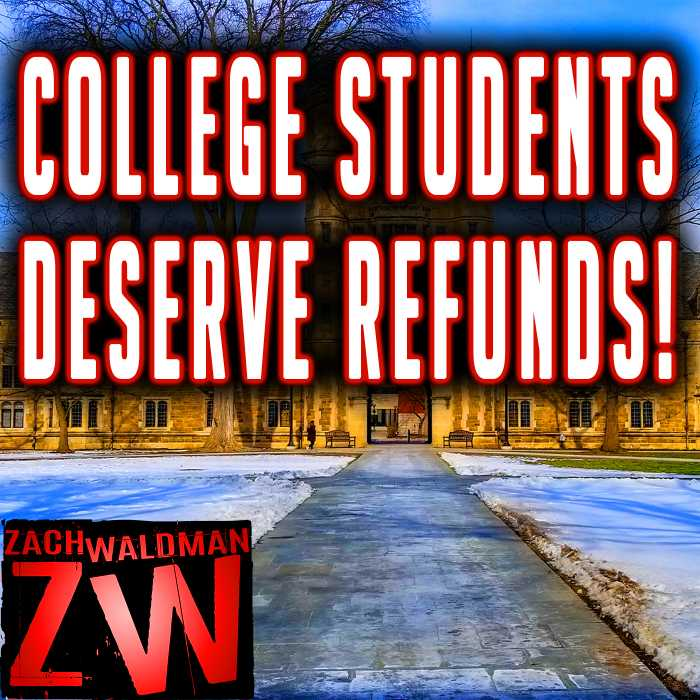 Madcast Media Network - Zach Waldman Show - College Students Demand Refunds!