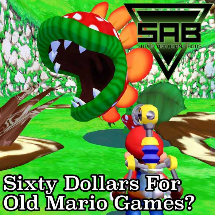 Madcast Media Network - Super Arrogant Bros. - Sixty Dollars For Old Mario Games?