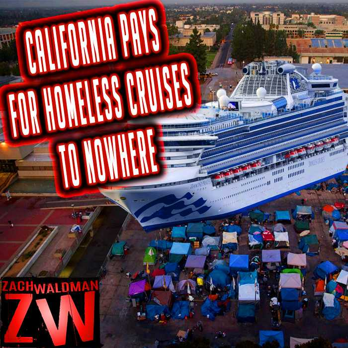 Madcast Media Network - Zach Waldman Show - California Puts All Its Homeless on Cruise Ships to Save Money!
