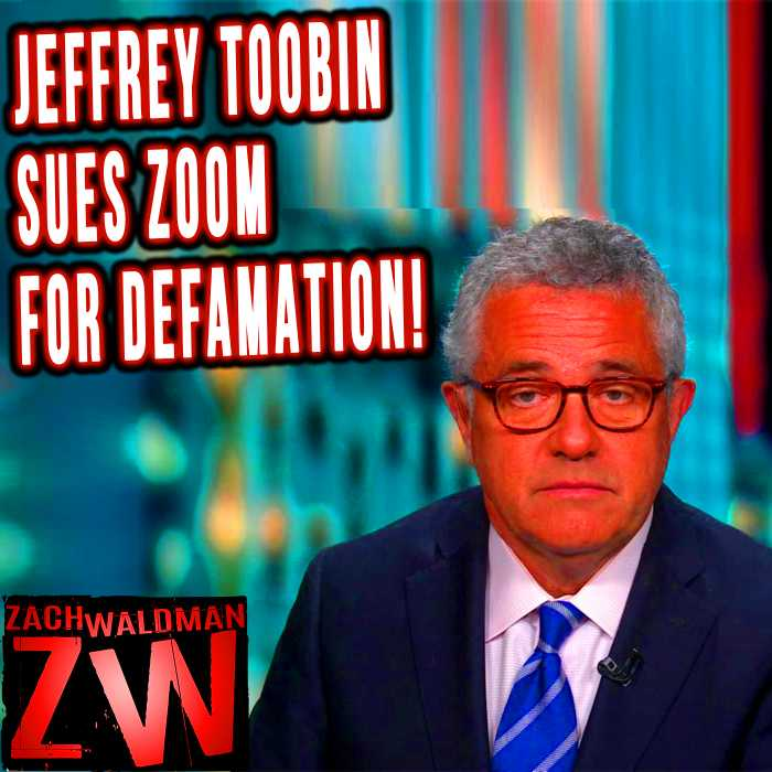 Madcast Media Network - Zach Waldman Show - Jeffrey Toobin Sues Zoom for Defamation