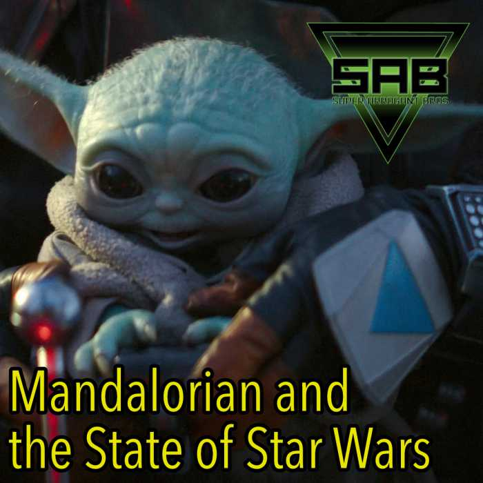 Madcast Media Network - Super Arrogant Bros. - Mandalorian and the State of Star Wars